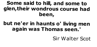 Some said to hill, and some to glen,their wondrous course had been,  
